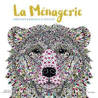La ménagerie : portraits d'animaux à colorier