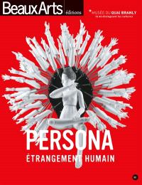 Persona, étrangement humain : Musée du quai Branly