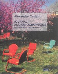 Journal audiobiographique : radiophonie, arts, cinéma