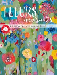 Fleurs inspirantes : s'épanouir par la peinture des fleurs