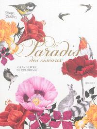 Le paradis des oiseaux : grand livre de coloriage