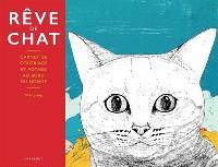 Rêve de chat : carnet de coloriage et voyage au bord du monde