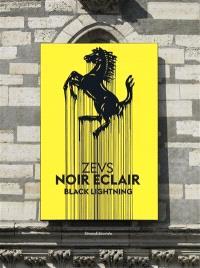 Zevs : noir éclair : exposition, Vincennes, Château de Vincennes, du 16 septembre 2016 au 29 janvier 2017