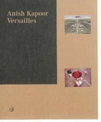 Anish Kapoor : Versailles