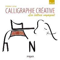 Calligraphie créative : les lettres voyagent
