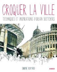 Croquer la ville : techniques et inspirations d'Urban Sketchers