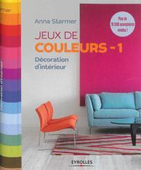 Jeux de couleurs : décoration d'intérieur. Volume 1