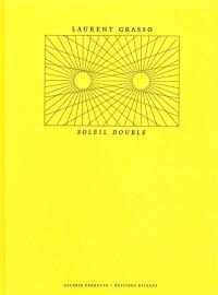 Laurent Grasso : Soleil double