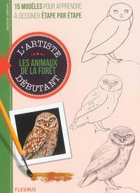 Dessiner et peindre les animaux de la forêt : 15 modèles pour apprendre à dessiner étape par étape
