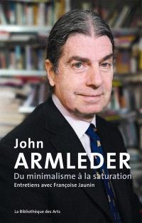 John Armleder : du minimalisme à la saturation : entretiens avec Françoise Jaunin