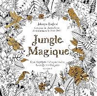 Jungle magique : une aventure extraordinaire & un livre à colorier