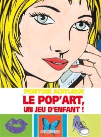 Peinture acrylique : le pop'art, un jeu d'enfant !