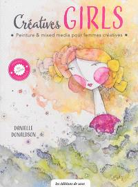 Créatives girls : peinture & mixed media pour femmes créatives