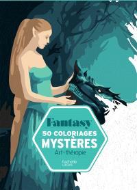 Fantasy : 50 coloriages mystères