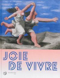 Joie de vivre : exposition, Lille, Palais des beaux-arts, du 26 septembre 2015 au 17 janvier 2016