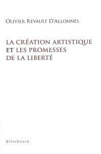 La création artistique et les promesses de la liberté