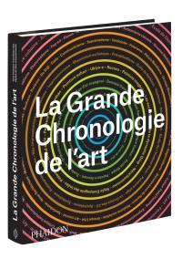 La grande chronologie de l'art : une histoire mondiale des styles et des mouvements