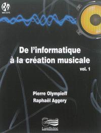 De l'informatique à la création musicale. Volume 1
