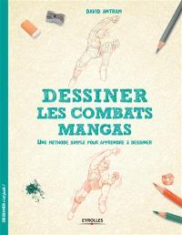 Dessiner les combats mangas : une méthode simple pour apprendre à dessiner