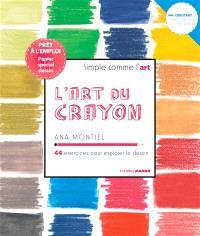 L'art du crayon : 44 exercices pour explorer le dessin
