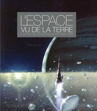 L'espace vu de la Terre : de Jules Verne à Giger, tous les artistes qui ont pensé et dépeint le cosmos