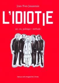 L'idiotie : art, vie, politique - méthode