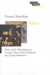L'image de l'autre : Noirs, Juifs, musulmans et Gitans dans l'art occidental des temps modernes : 1453-1789