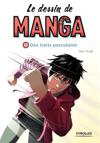 Le dessin de manga. Volume 12, Des traits percutants