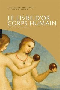 Le livre d'or du corps humain : anatomie et symboles