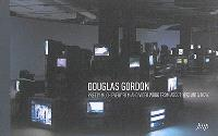 Pretty much every film and video work from about 1992 until now : Douglas Gordon