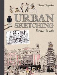 Urban sketching : dessiner la ville