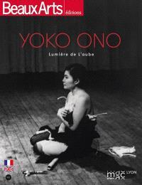 Yoko Ono : lumière de l'aube : MAC Lyon