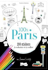100 % Paris : 200 stickers à colorier et à coller : pour personnaliser cahiers, agendas, smartphones...