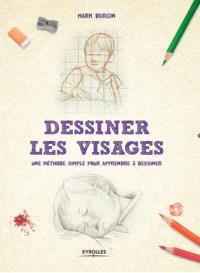 Dessiner les visages : une méthode simple pour apprendre à dessiner