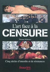 L'art face à la censure : cinq siècles d'interdits et de résistances