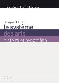 Le système des arts : histoire et hypothèse