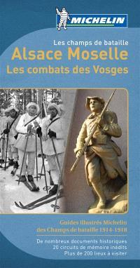 Les champs de bataille : Alsace Moselle : les combats des Vosges