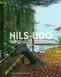 Nils-Udo, sur l'eau