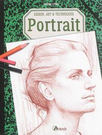 Portrait : dessin, art & techniques