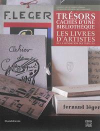 Trésors cachés d'une bibliothèque : les livres d'artistes de la Fondation des Treilles : exposition à Aix-en-Provence, Galerie d'art du Conseil général des Bouches-du-Rhône, du 6 mars au 1er juin 2014
