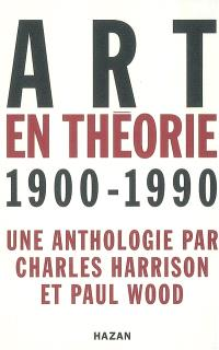 Art en théorie : 1900-1990 : une anthologie