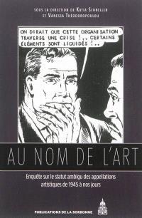 Au nom de l'art : enquête sur le statut ambigu des appellations artistiques de 1945 à nos jours