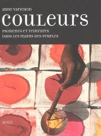 Couleurs : pigments et teintures dans les mains des peuples