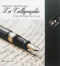 La calligraphie à portée de tous : découvrez l'artiste en vous