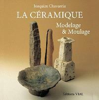 La céramique : modelage & moulage