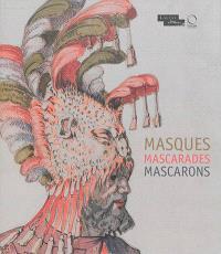 Masques, mascarades, mascarons