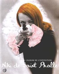 Nanas, mères, déesses : les femmes de Niki de Saint Phalle : l'album de l'exposition