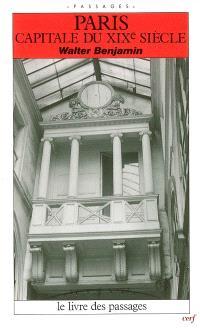 Paris, capitale du XIXe siècle : le livre des passages