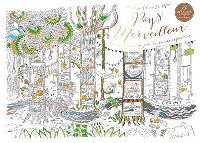 Pays merveilleux : carnet de coloriage pour les grands explorateurs
