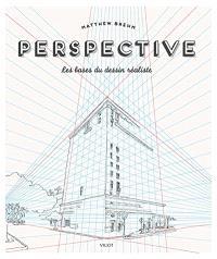 Perspective : les bases du dessin réaliste